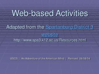 Web-based Activities  Adapted from the Spartanburg District 3 website  spa3.k12.sc