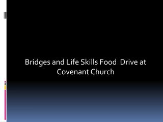 Bridges and Life Skills Food  Drive at Covenant Church