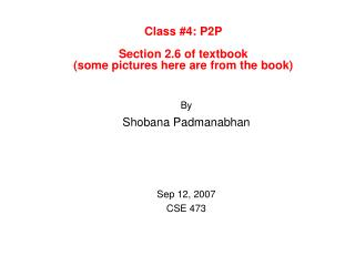 Class #4: P2P Section 2.6 of textbook  (some pictures here are from the book)