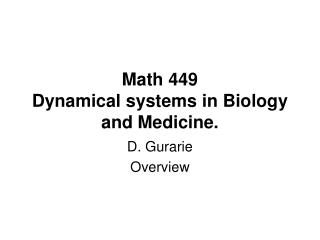 Math 449 Dynamical systems in Biology and Medicine.