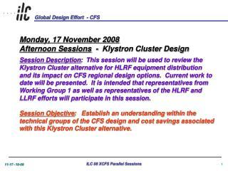 Monday, 17 November 2008 Afternoon Sessions   -  Klystron Cluster Design