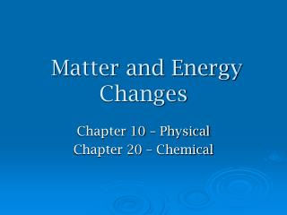 Matter and Energy Changes