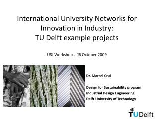 International University Networks for Innovation in Industry:  TU Delft example projects