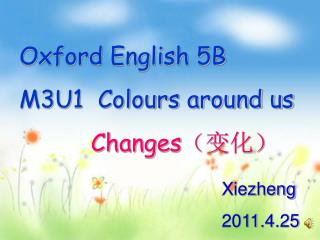 Oxford English 5B   M3U1  Colours around us Changes (变化)