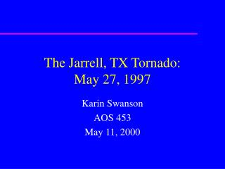 The Jarrell, TX Tornado: May 27, 1997