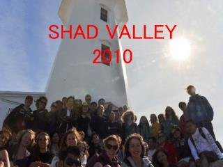 SHAD VALLEY 2010