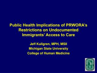 Public Health Implications of PRWORA s Restrictions on Undocumented Immigrants  Access to Care