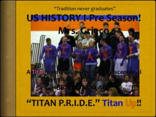 US HISTORY I-Pre Season! Mrs. Grieco