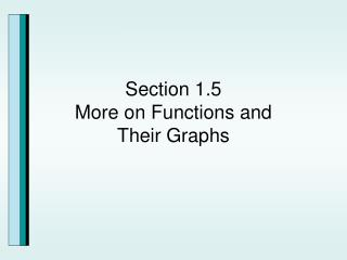 Section 1.5  More on Functions and Their Graphs