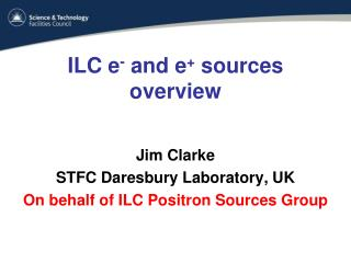 ILC e -  and e +  sources overview