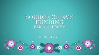 SOURCE OF EMS  FUNDING EMS 484  LECT 8