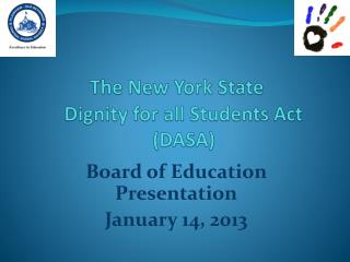 The New York State                Dignity for all Students Act                      (DASA)