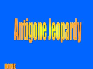 Antigone Jeopardy