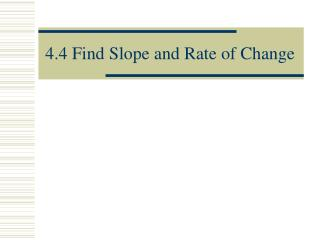 4.4 Find Slope and Rate of Change