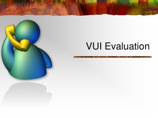 VUI Evaluation