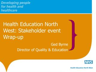 Health Education North West: Stakeholder event Wrap-up