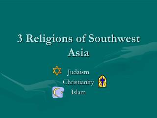 3 Religions of Southwest Asia