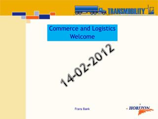 Commerce and Logistics Welcome