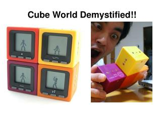 Cube World Demystified!!