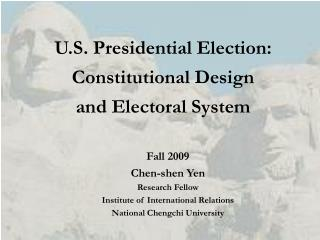 U.S. Presidential Election: Constitutional Design  and Electoral System