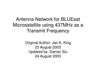 Antenna Network for BLUEsat Microsatellite using 437MHz as a Transmit Frequency