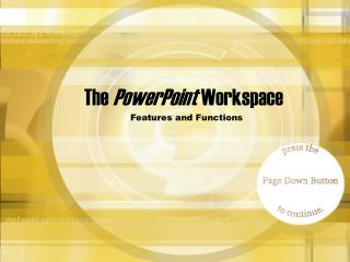 The  PowerPoint  Workspace