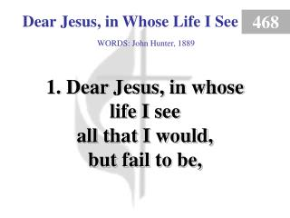 Dear Jesus, in Whose Life I See (Verse 1)