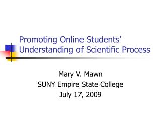 Promoting Online Students' Understanding of Scientific Process