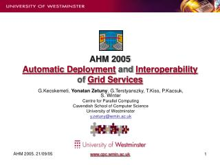 AHM 2005 Automatic Deployment  and  Interoperability  of  Grid Services