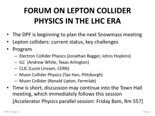 FORUM ON LEPTON COLLIDER PHYSICS IN THE LHC ERA