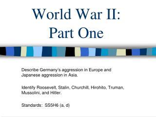 World War II:  Part One