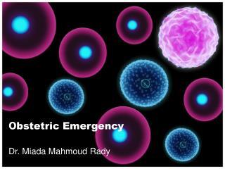 O bstetric Emergency