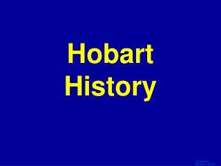 Hobart History