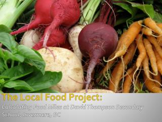 The Local Food Project: Calculating Food Miles at David Thompson Secondary School,  Invermere , BC