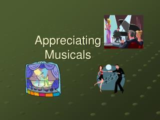 Appreciating  Musicals