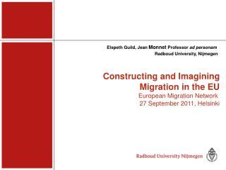 Elspeth Guild, Jean  Monnet  Professor  ad personam Radboud University, Nijmegen