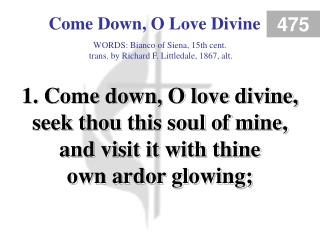 Come Down, O Love Divine (Verse 1)