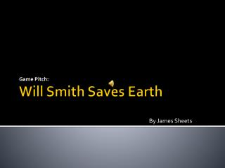Will Smith Saves Earth
