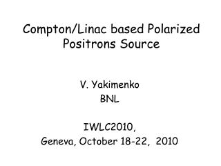 Compton/Linac based Polarized Positrons Source