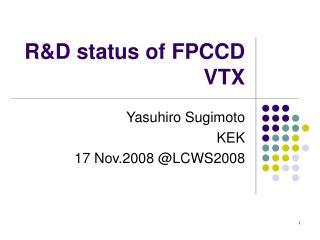 R&D status of FPCCD VTX