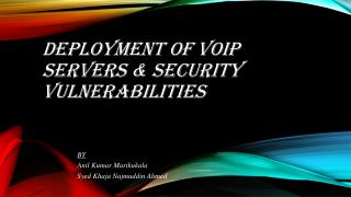 DEPLOYMENT OF VOIP SERVERS & SECURITY VULNERABILITIES