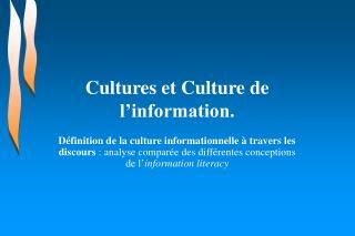 Cultures et Culture de l information.