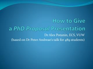 How to Give a  PhD Proposal  Presentation