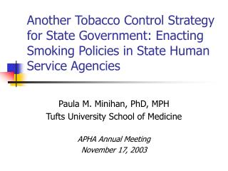 Paula M. Minihan, PhD, MPH Tufts University School of Medicine APHA Annual Meeting