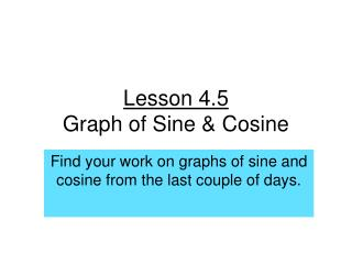 Lesson 4.5 Graph of Sine & Cosine