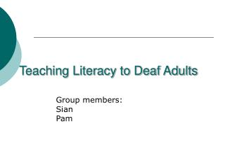 Teaching Literacy to Deaf Adults