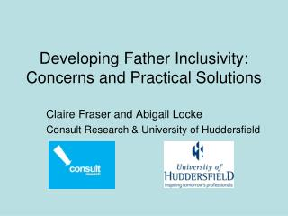Developing Father Inclusivity: Concerns and Practical Solutions