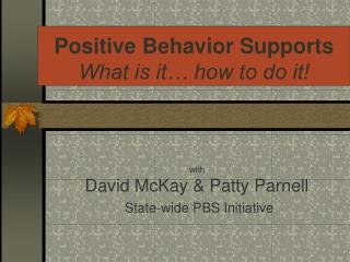 Positive Behavior Supports What is it  how to do it