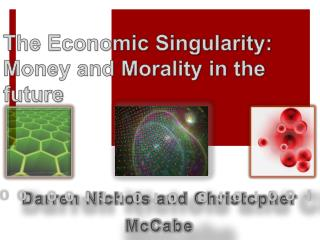 The Economic Singularity: Money and Morality in the future