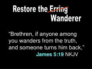 Restore the Erring